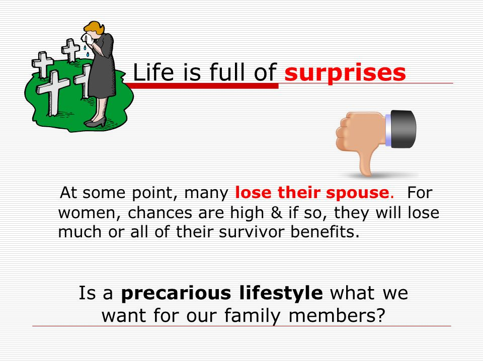 Life is full of surprises At some point, many lose their spouse.