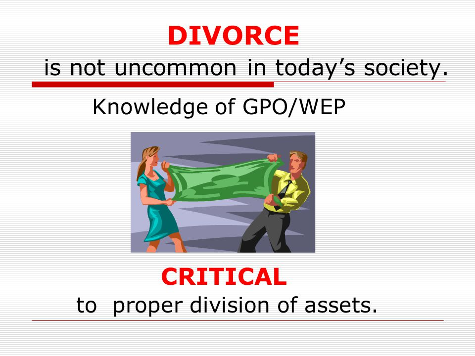 DIVORCE is not uncommon in today's society. CRITICAL to proper division of assets.