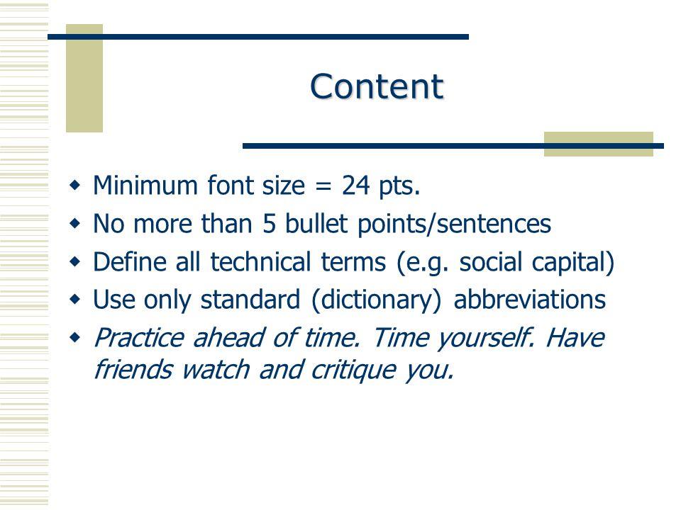 Content  Minimum font size = 24 pts.