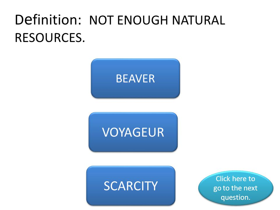 D e finition: NOT ENOUGH NATURAL RESOURCES.