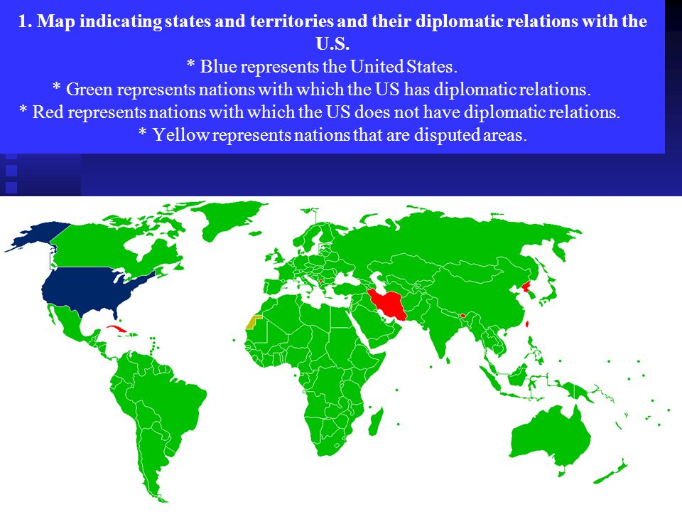 1. Map indicating states and territories and their diplomatic relations with the U.S.