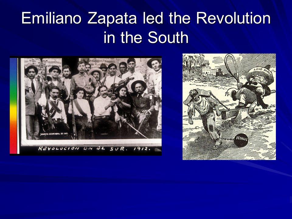 Emiliano Zapata led the Revolution in the South