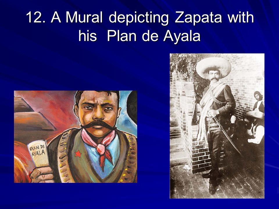 12. A Mural depicting Zapata with his Plan de Ayala