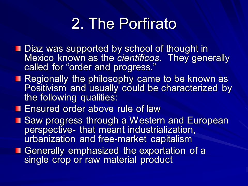 2. The Porfirato Diaz was supported by school of thought in Mexico known as the cientificos.