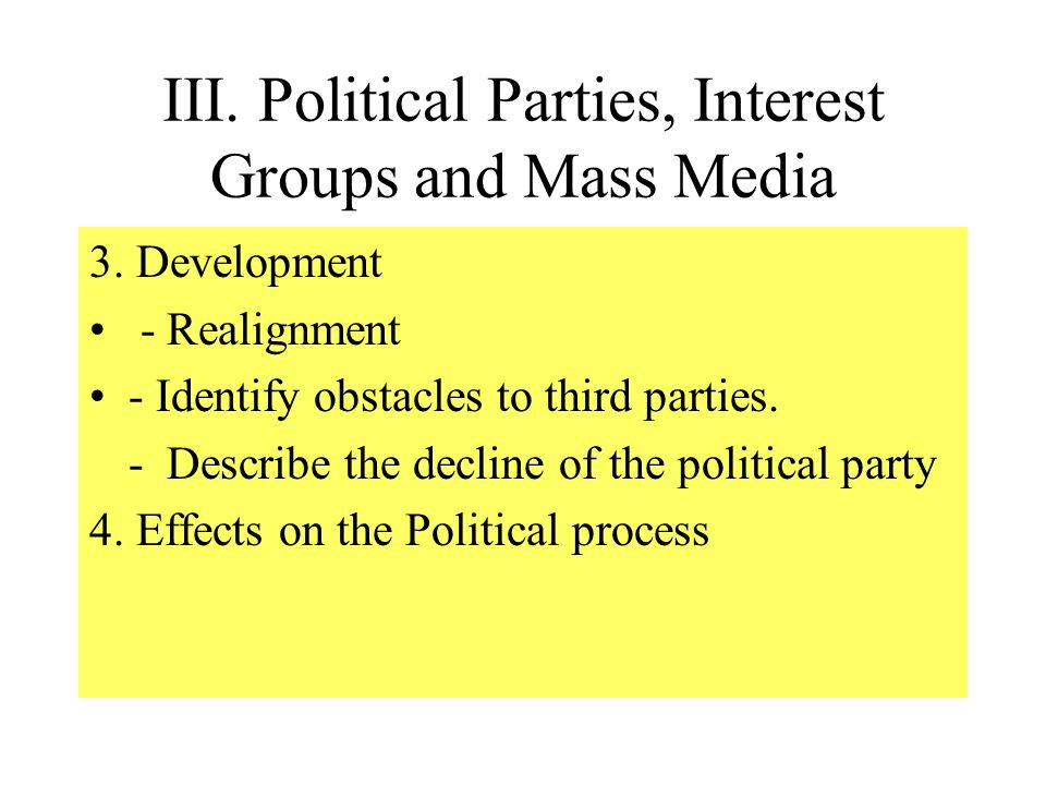 III.Political Parties, Interest Groups and Mass Media A)Political Parties and elections 1.