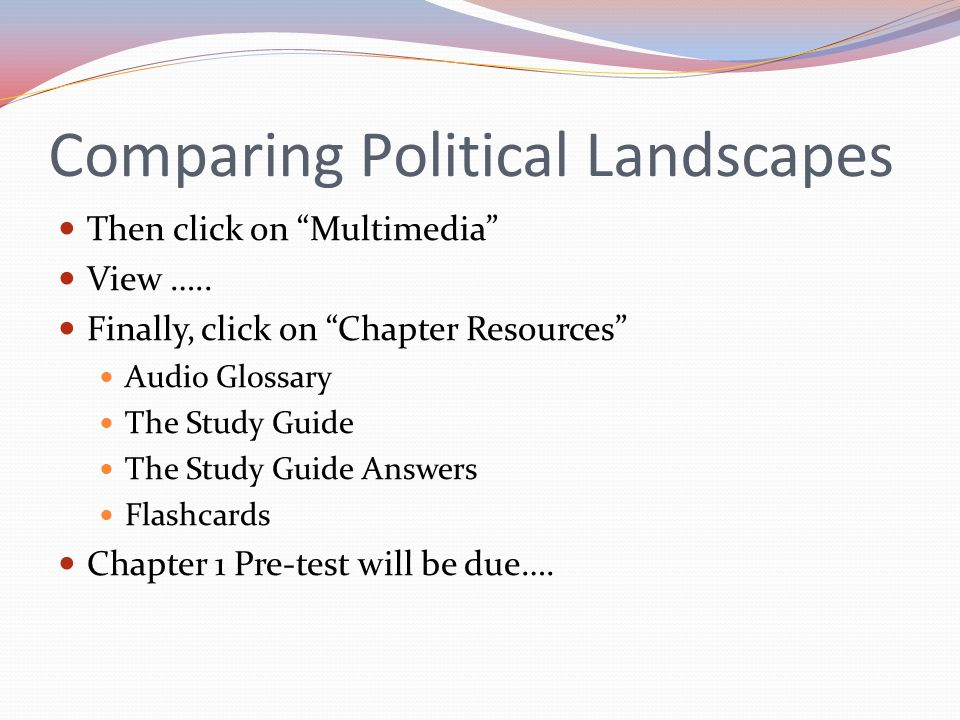 Comparing Political Landscapes Then click on Multimedia View …..