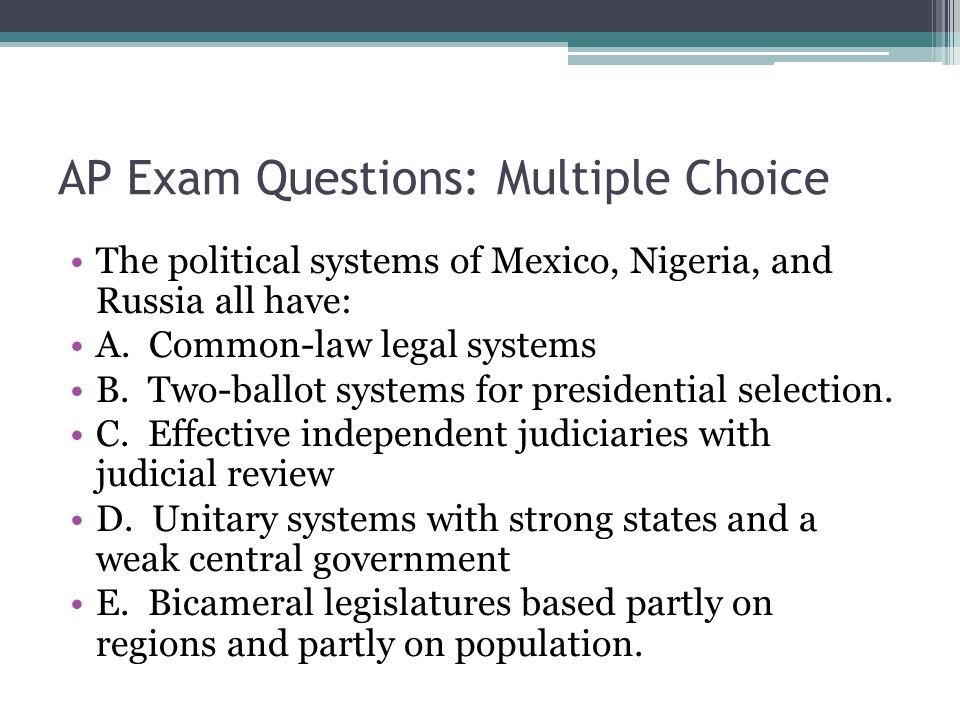 AP Exam Questions: Multiple Choice The political systems of Mexico, Nigeria, and Russia all have: A.