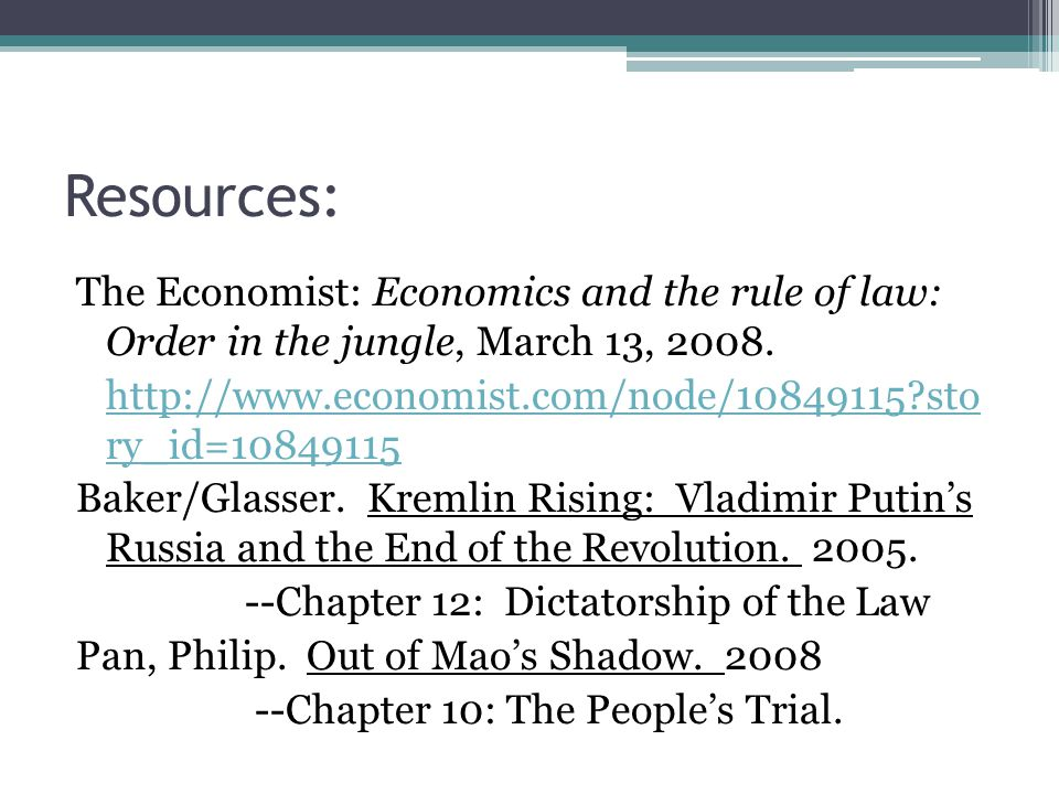 Resources: The Economist: Economics and the rule of law: Order in the jungle, March 13, 2008.