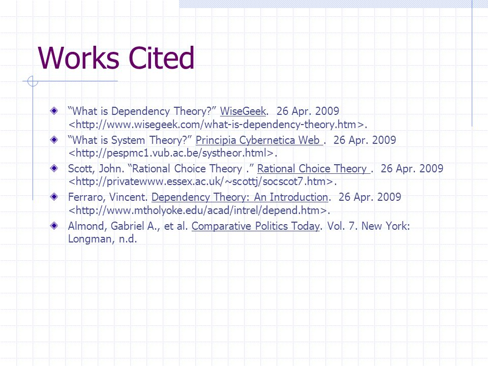 Works Cited What is Dependency Theory? WiseGeek.