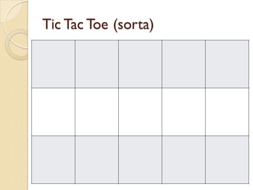 Tic Tac Toe (sorta)