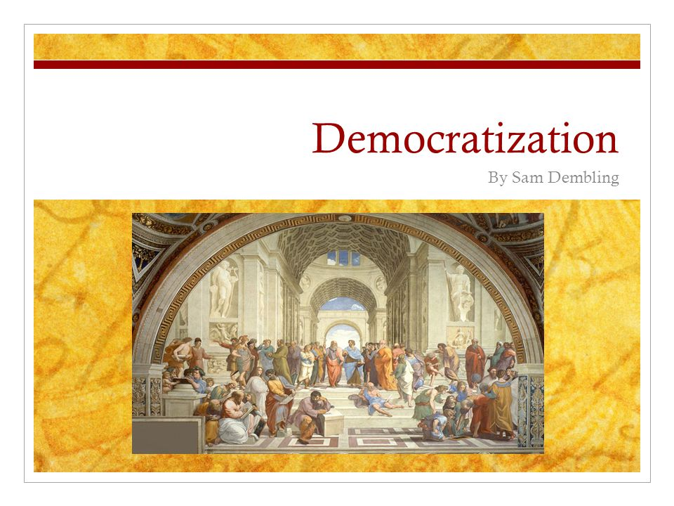 Democratization By Sam Dembling