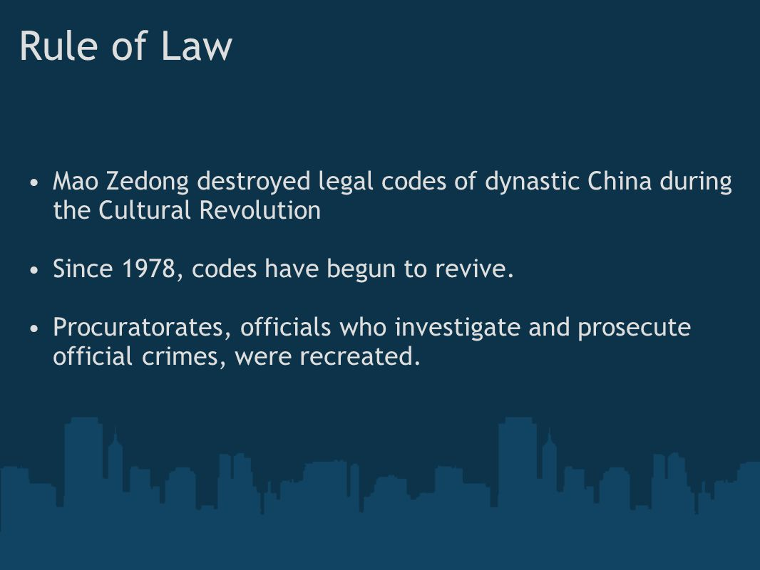 Rule of Law Mao Zedong destroyed legal codes of dynastic China during the Cultural Revolution Since 1978, codes have begun to revive.