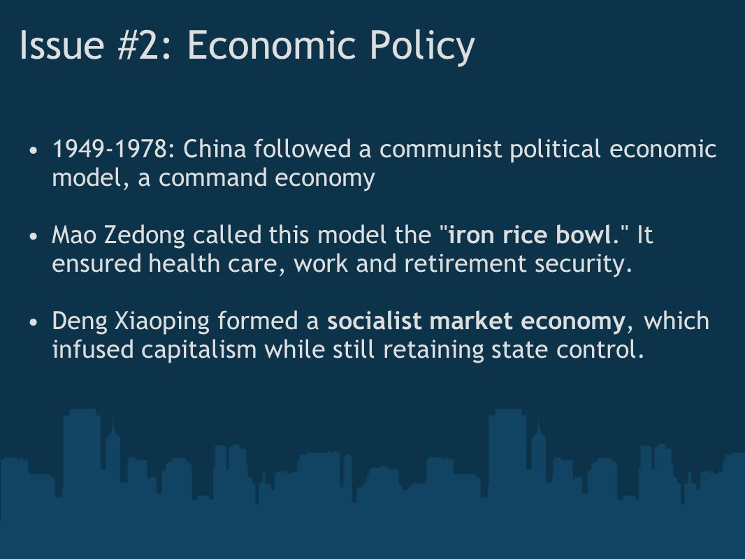 Issue #2: Economic Policy 1949-1978: China followed a communist political economic model, a command economy Mao Zedong called this model the