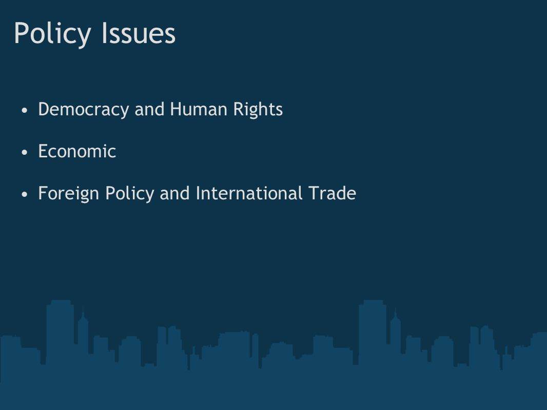 Policy Issues Democracy and Human Rights Economic Foreign Policy and International Trade