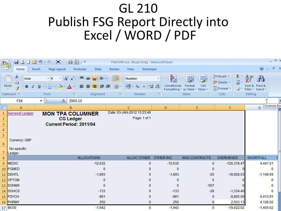 GL 210 Publish FSG Report Directly into Excel GL User>Reports>Standard >Single Request