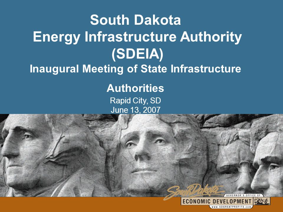 Assistant State Energy Director Interim Executive Director of the South Dakota Energy Infrastructure Authority  Hunter Roberts 2010 Goal of making South Dakota a Net Energy Exporter Ethanol Biodiesel Wind Serve as Interim Executive Director of the South Dakota Energy Infrastructure Authority (SDEIA)