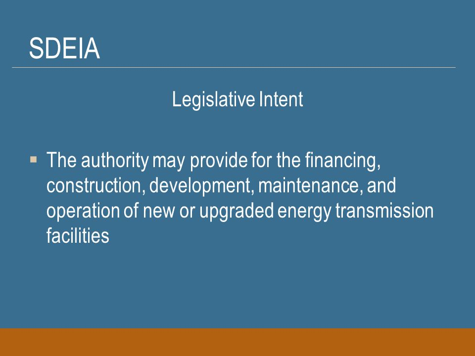 SDEIA's Future  2007 Energy Report – Focus on Wind  Other Plans Find and disseminate good information from legitimate sources to the Governor, Legislature, energy industry players, and the Public.