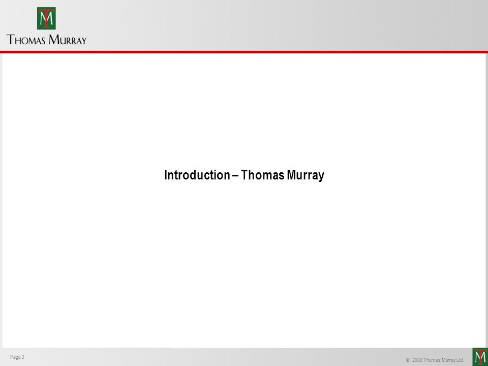 Page 3 Thomas Murray © 2008 Thomas Murray Ltd. Page 3 Introduction – Thomas Murray