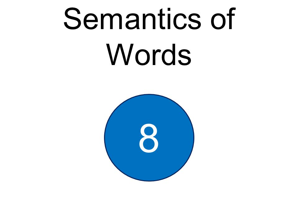 Semantics of Words 8