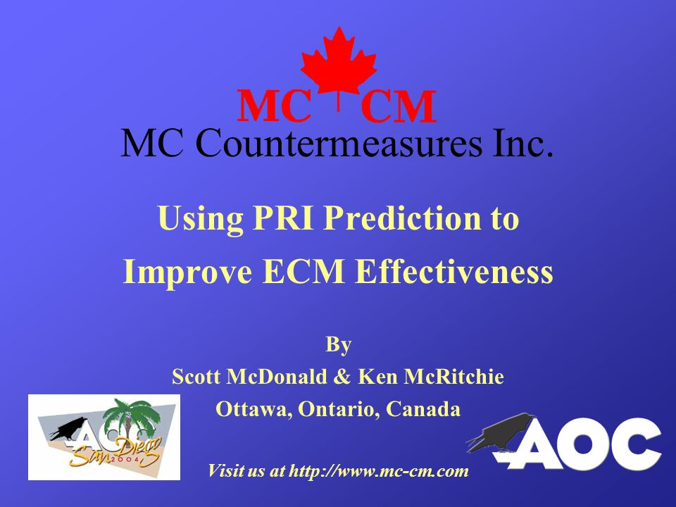 Using PRI Prediction to Improve ECM Effectiveness By Scott McDonald & Ken McRitchie Ottawa, Ontario, Canada Visit us at http://www.mc-cm.com MC Countermeasures Inc.
