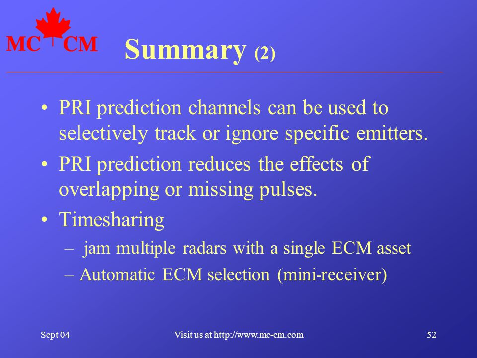Sept 0452Visit us at http://www.mc-cm.com Summary (2) PRI prediction channels can be used to selectively track or ignore specific emitters. PRI predic