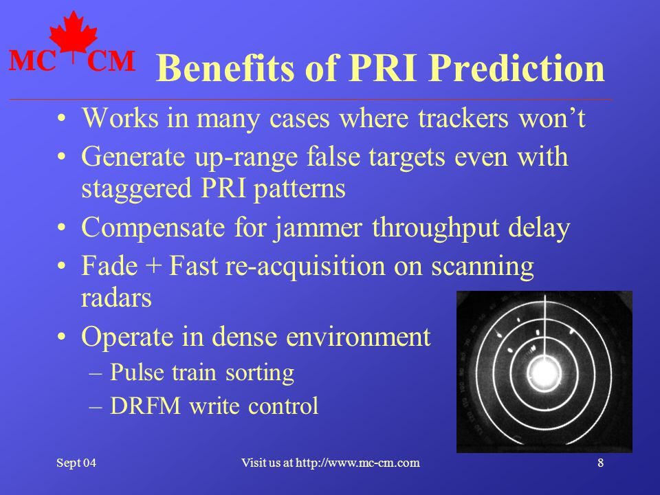 Sept 048Visit us at http://www.mc-cm.com Benefits of PRI Prediction Works in many cases where trackers won't Generate up-range false targets even with