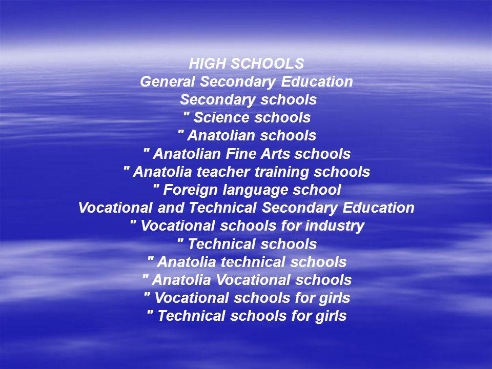 HIGH SCHOOLS General Secondary Education Secondary schools