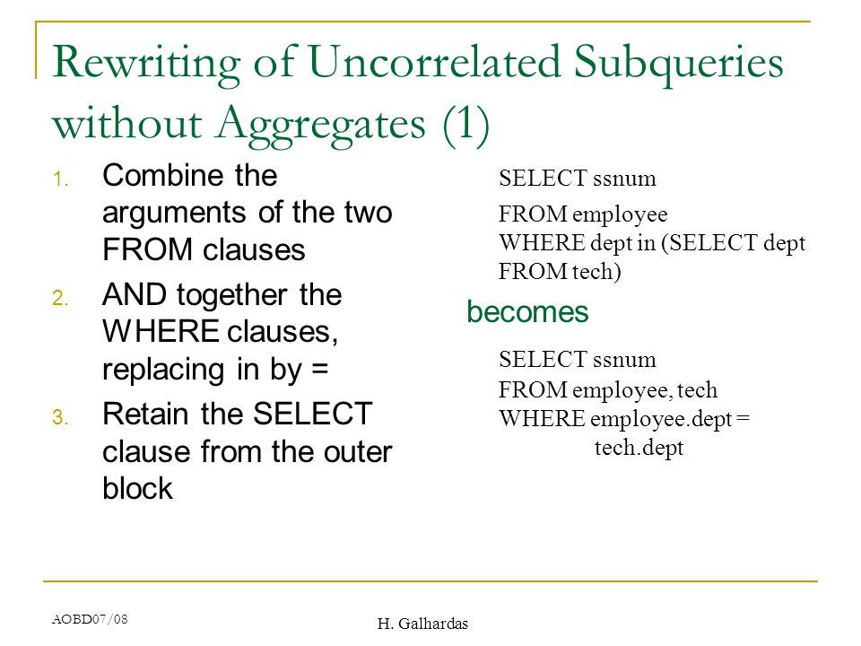 H. Galhardas AOBD07/08 Rewriting of Uncorrelated Subqueries without Aggregates (1) 1.