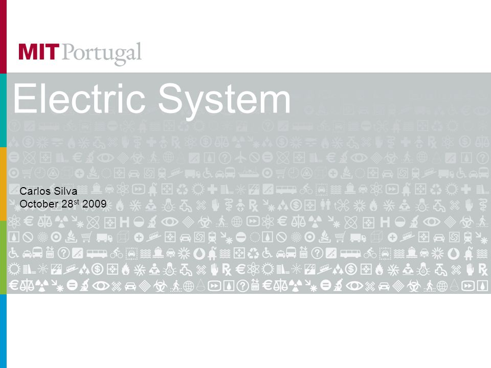 Electric System Carlos Silva October 28 st 2009