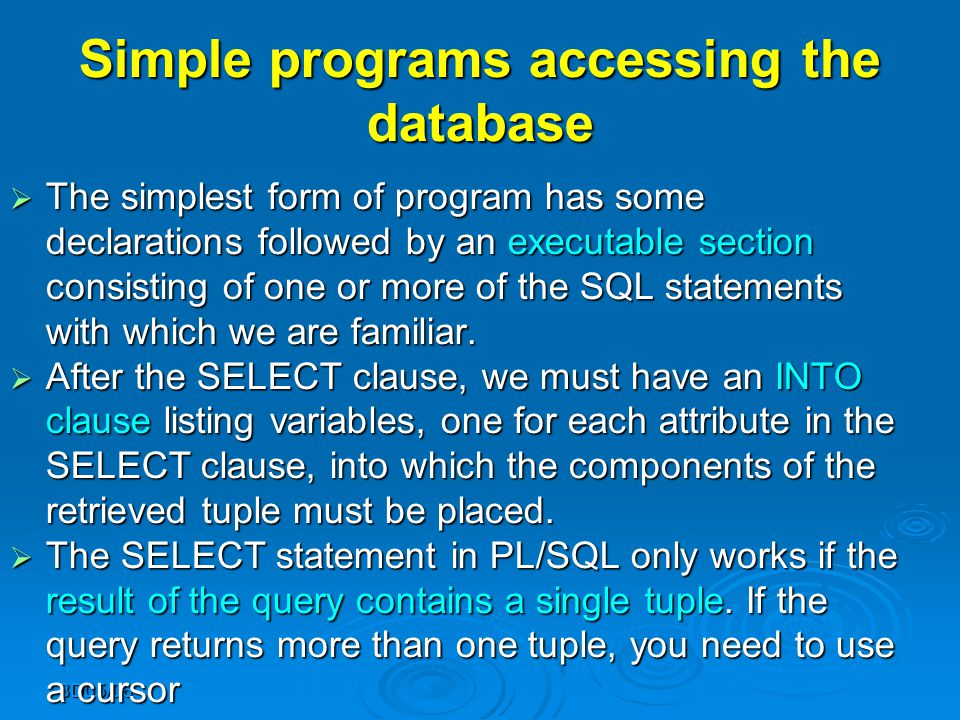 BD05/06 Simple programs accessing the database  The simplest form of program has some declarations followed by an executable section consisting of on