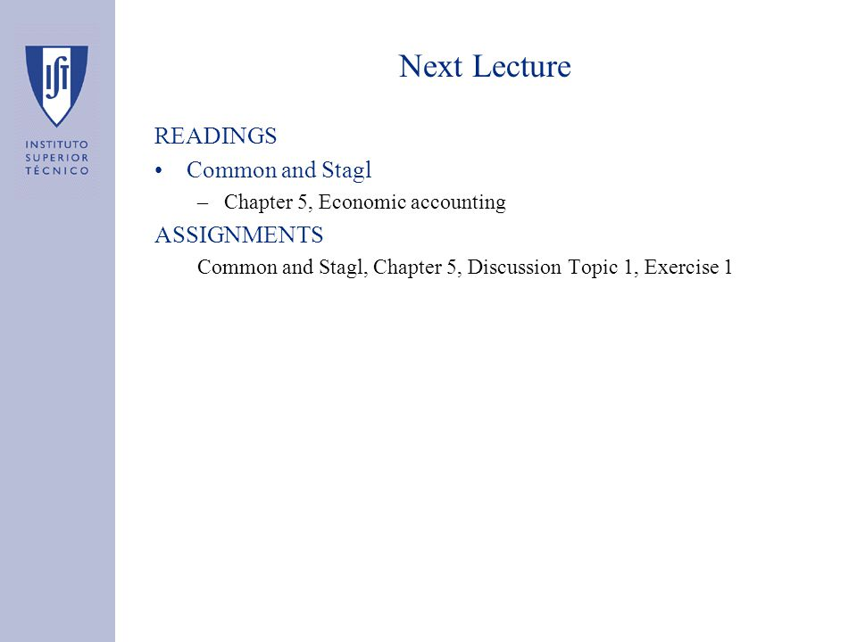 Next Lecture READINGS Common and Stagl –Chapter 5, Economic accounting ASSIGNMENTS Common and Stagl, Chapter 5, Discussion Topic 1, Exercise 1