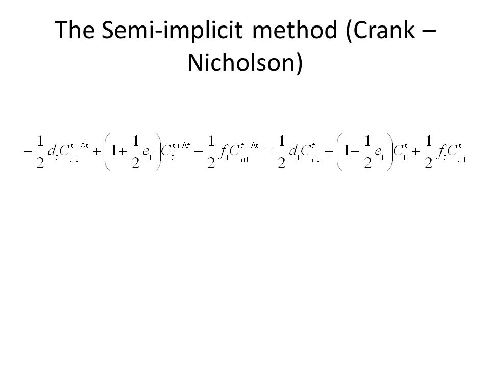 The Semi-implicit method (Crank – Nicholson)