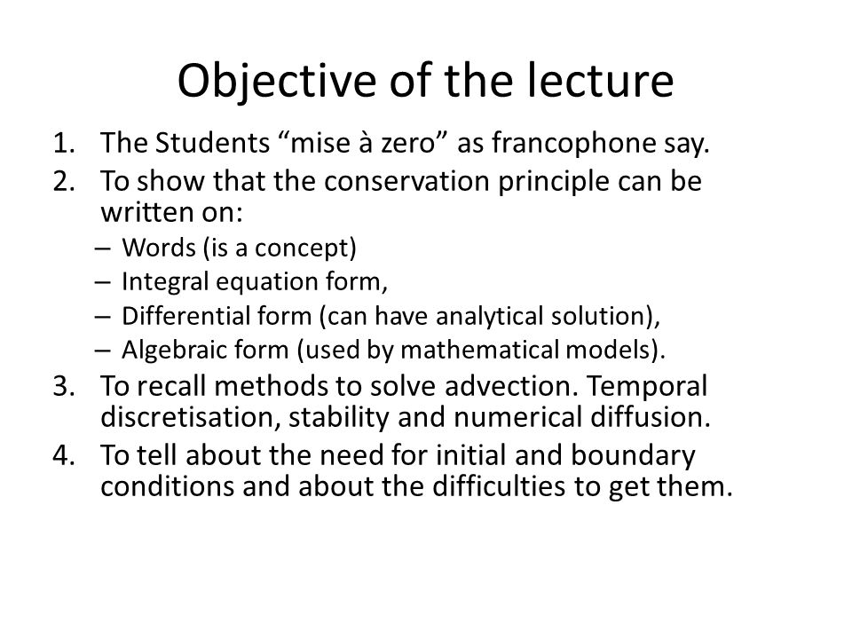 Objective of the lecture 1.The Students mise à zero as francophone say.
