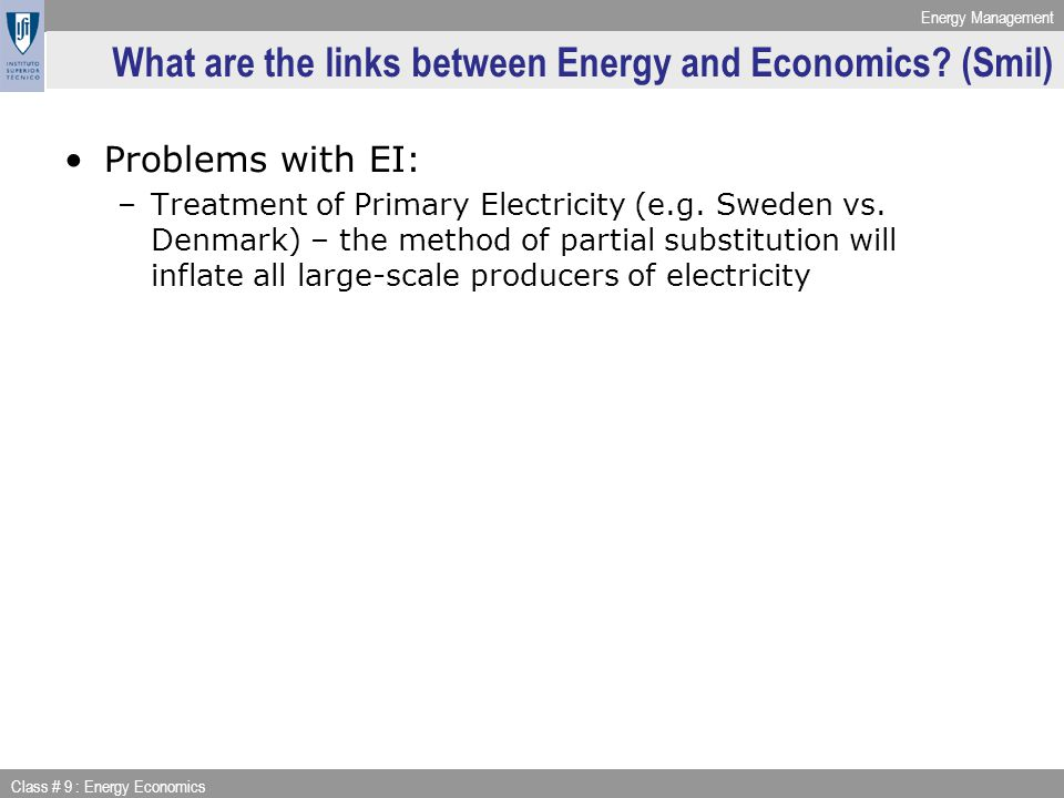 Energy Management Class # 9 : Energy Economics Issues in modeling energy-economy interactions 2.How much can energy be replaced by other productive factors?
