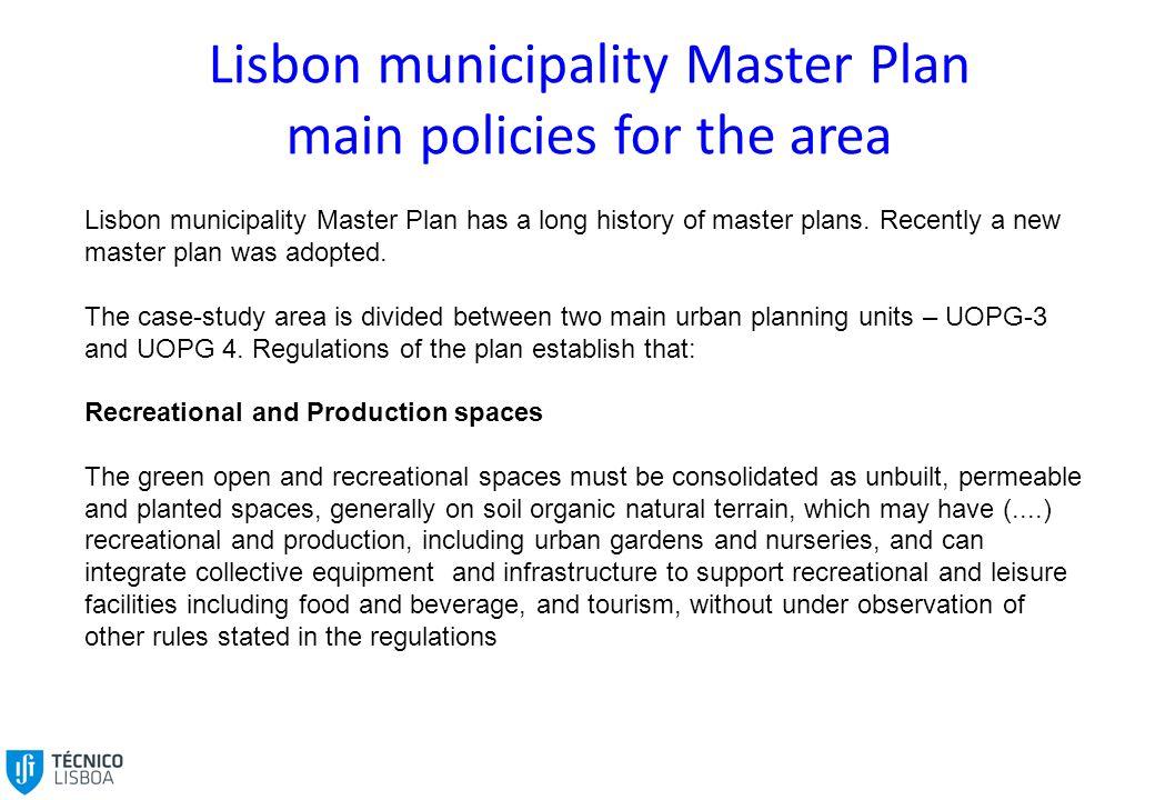 Lisbon municipality Master Plan main policies for the area Lisbon municipality Master Plan has a long history of master plans.