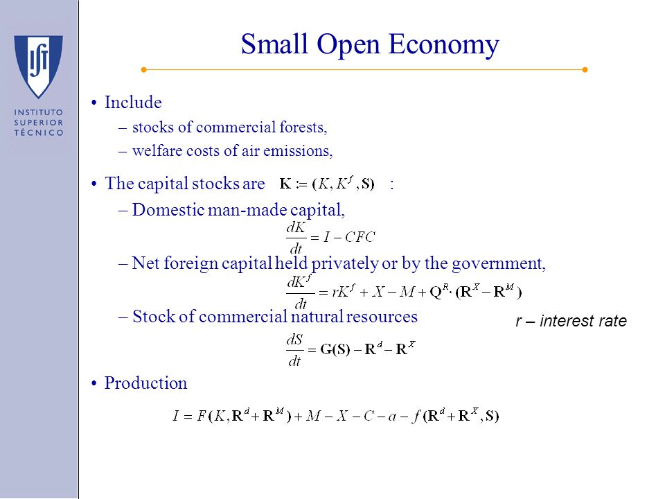 Small Open Economy Include –stocks of commercial forests, –welfare costs of air emissions, The capital stocks are : –Domestic man-made capital, –Net f