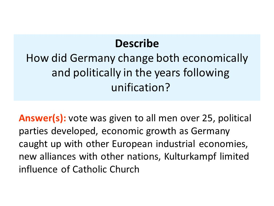 Describe How did Germany change both economically and politically in the years following unification.