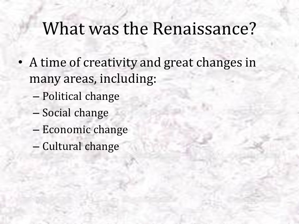 The Renaissance was a time of renewal Renaissance means rebirth Europe was recovering from the Dark ages and the plague People lost their faith in the church and began putting more focus and emphasis on human beings.