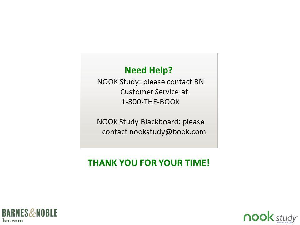 NOOK Study: please contact BN Customer Service at 1-800-THE-BOOK NOOK Study Blackboard: please contact nookstudy@book.com Need Help.