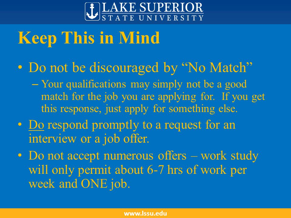 Next Step An offer needs your on-line response At Review Job Applications , either accept or decline the offer from Status Pull Down Menu Click Process Status Your Status will probably become Accept, Unauthorized – you need to do some paperwork www.lssu.edu