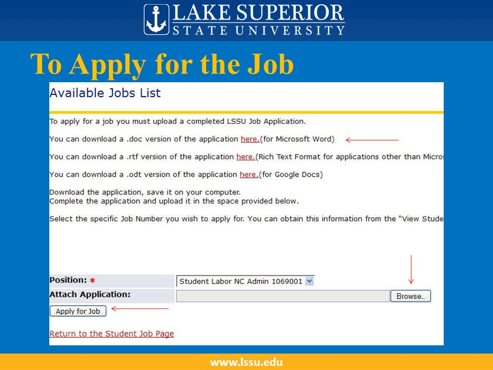 To Apply for the Job www.lssu.edu
