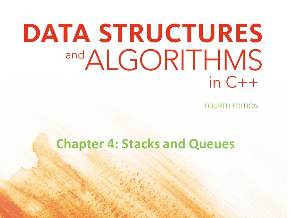 Chapter 4: Stacks and Queues