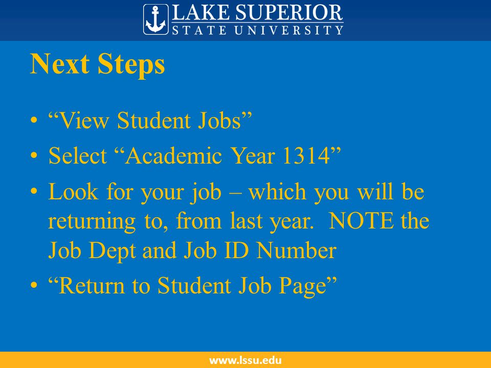 Next Steps View Student Jobs Select Academic Year 1314 Look for your job – which you will be returning to, from last year.