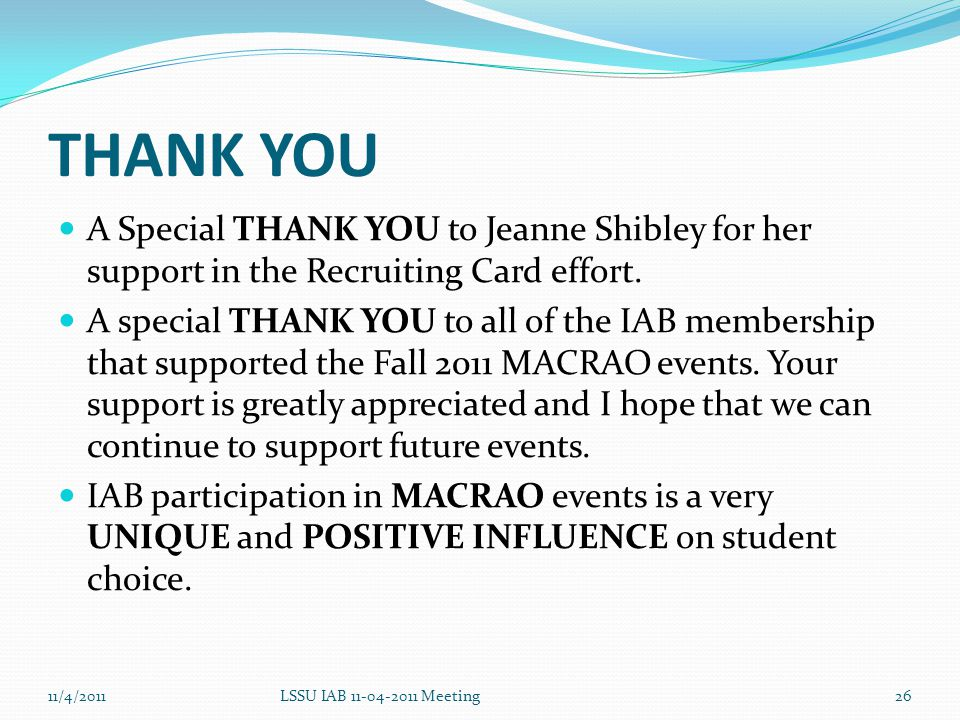 THANK YOU A Special THANK YOU to Jeanne Shibley for her support in the Recruiting Card effort.