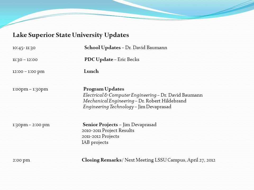 Lake Superior State University Updates 10:45- 11:30 School Updates – Dr.