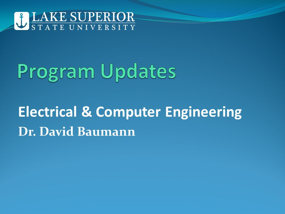 Electrical & Computer Engineering Dr. David Baumann
