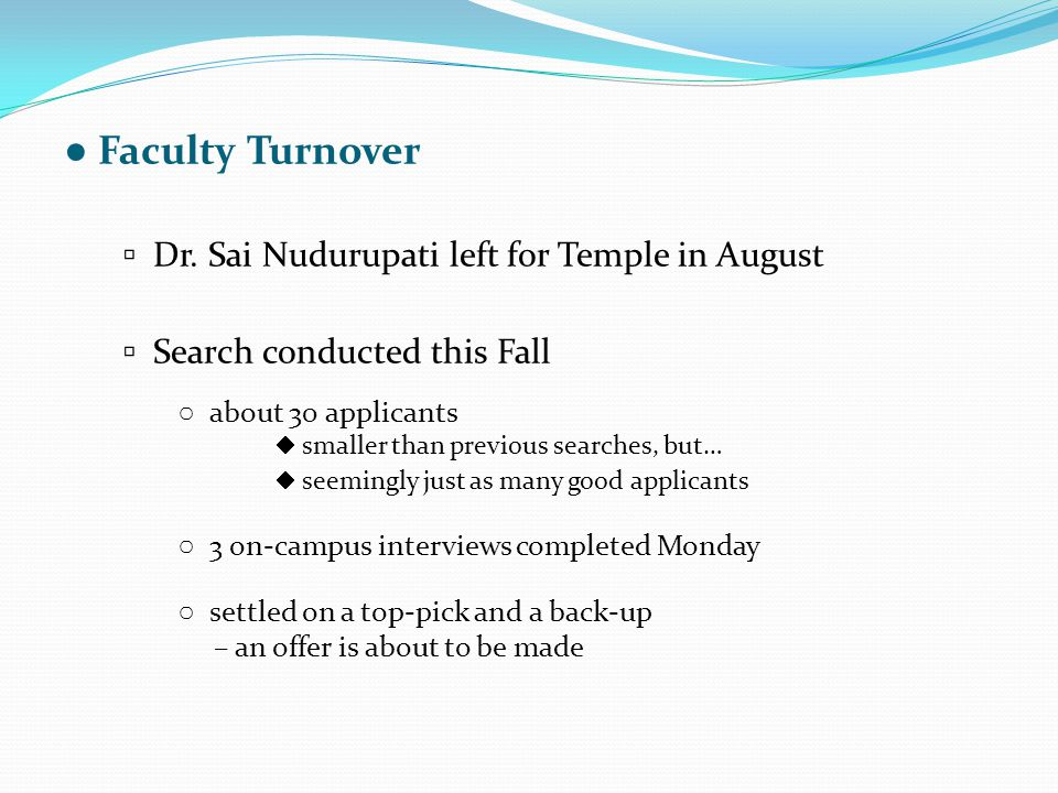 ● Faculty Turnover ▫ Dr.