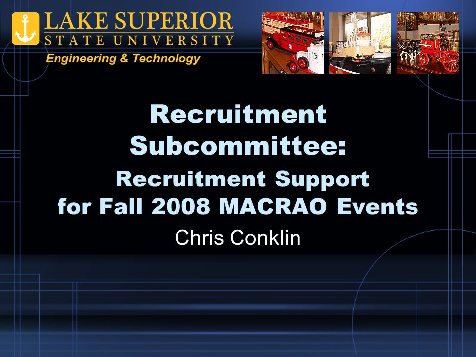 Recruitment Subcommittee: Recruitment Support for Fall 2008 MACRAO Events Chris Conklin