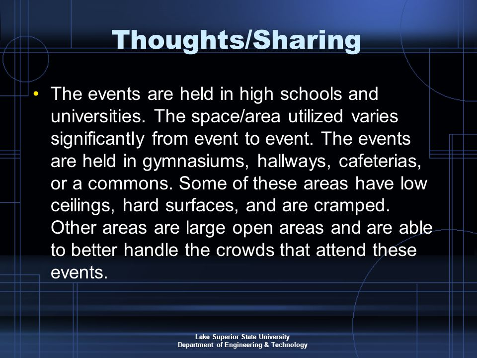 Lake Superior State University Department of Engineering & Technology Thoughts/Sharing The events are held in high schools and universities.