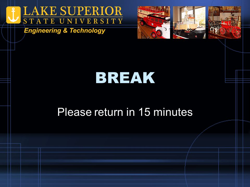 BREAK Please return in 15 minutes